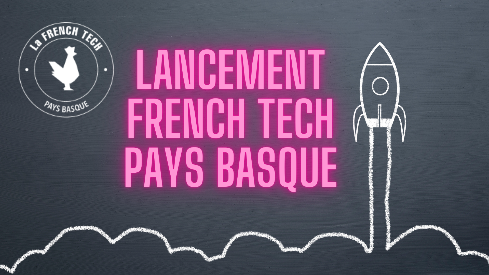 Lancement de la French Tech Pays Basque
