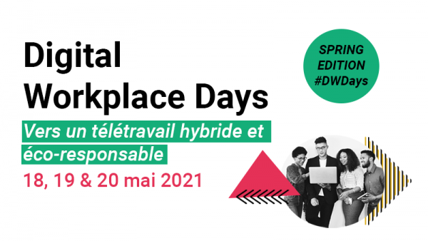 [DIGITAL EVENT] Salon Digital Workplace Days - Vers un télétravail hybride et éco-responsable 1